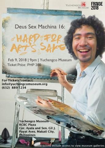 Deus Sex Machina 16: Hard for Art's Sake @ Yuchengco Museum